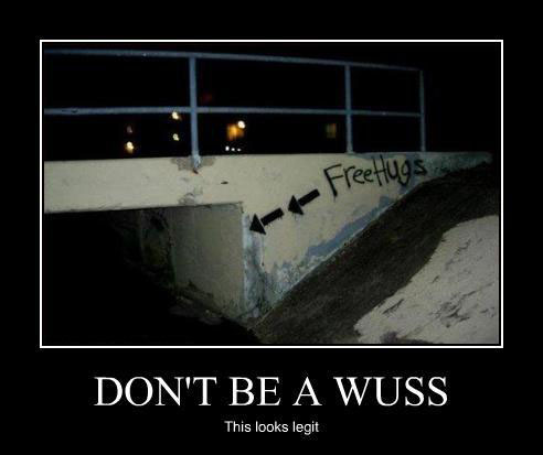 DONT BE A WUSS.jpg