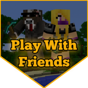 Minecraft Play with Friends
